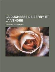 La Duchesse de Berry Et La Vendee - Imbert De Saint-Amand