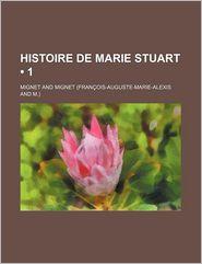 Histoire de Marie Stuart (1) - Mignet