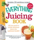 The Everything Juicing Book - Carole Jacobs, Patrice Johnson