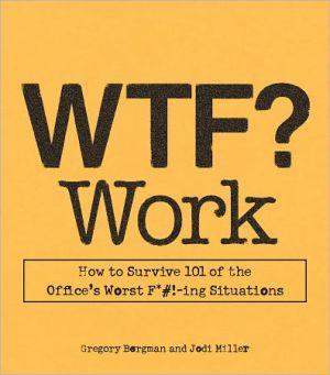 WTF? Work - Gregory Bergman, Jodi Miller