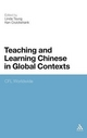 Teaching and Learning Chinese in Global Contexts - Linda Tsung; Ken Cruickshank