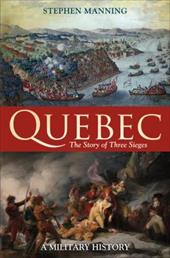 Quebec: The Story of Three Sieges - Manning, Stephen