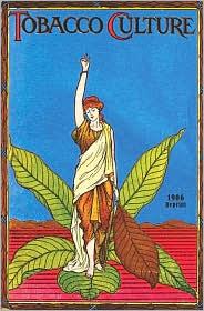 Tobacco Culture - 1906 Reprint - Ross Brown