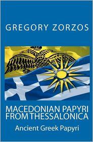 Macedonian Papyri from Thessalonica - Gregory Zorzos