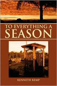 To Everything A Season - Kenneth Kemp