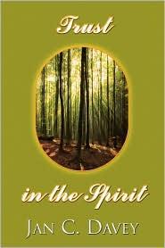 Trust In The Spirit - Jan C. Davey