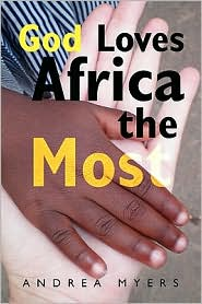 God Loves Africa The Most - Andrea Myers