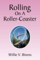 Rolling On A Roller-Coaster - Willie V. Bivens
