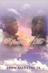 Reflections Of Me - Leon Jr. Madkins