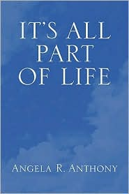 It's All Part Of Life - Angela P. Anthony