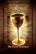 The Glory of the New Covenant