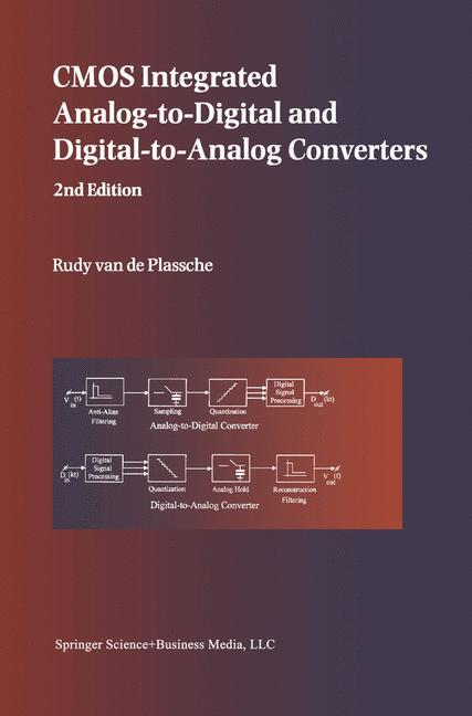 CMOS Integrated Analog-to-Digital and Digital-to-Analog Converters als Buch von Rudy J. van de Plassche - Rudy J. van de Plassche