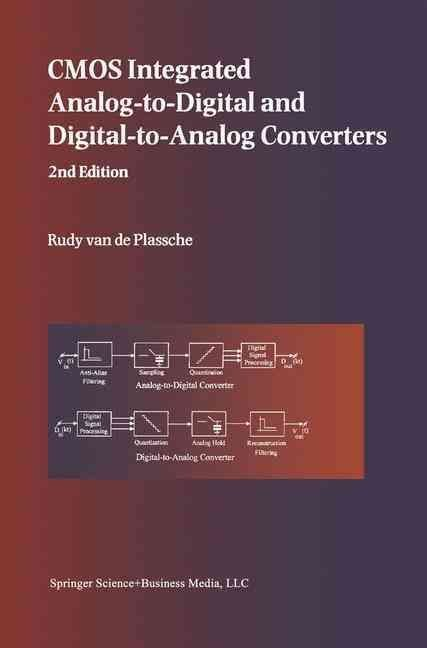 CMOS Integrated Analog-to-digital and Digital-to-analog Converters - Rudy J. van de Plassche