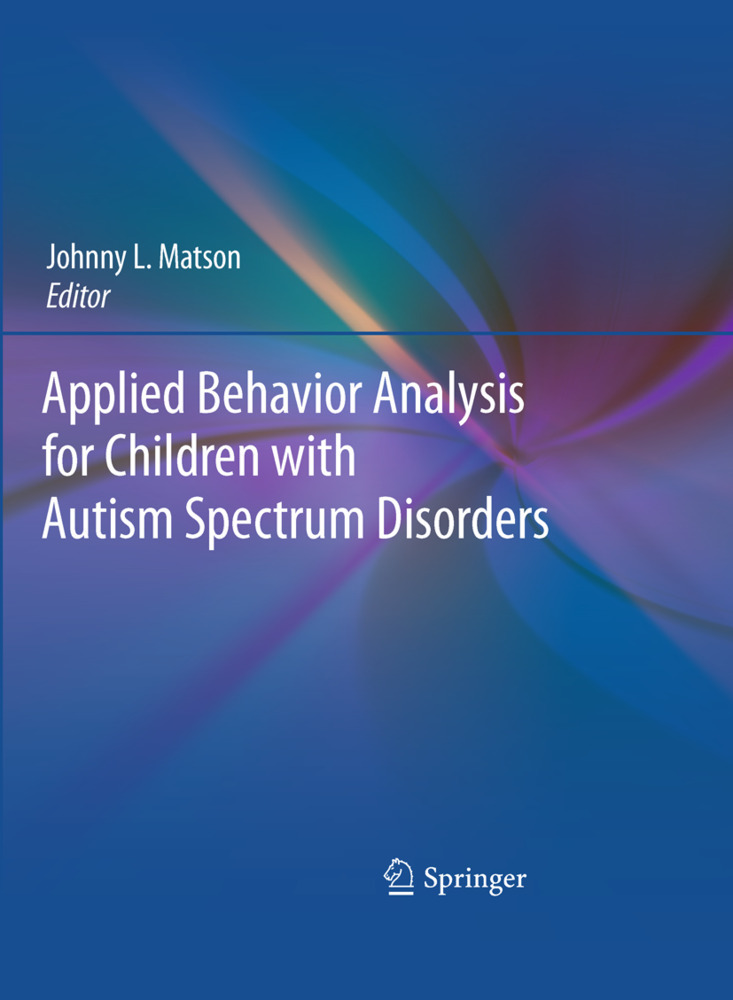 Applied Behavior Analysis for Children with Autism Spectrum Disorders als Buch von - Springer-Verlag GmbH