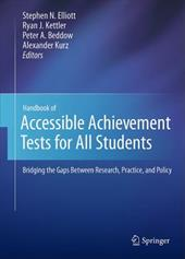 Handbook of Accessible Achievement Tests for All Students: Bridging the Gaps Between Research, Practice, and Policy - Elliott, Stephen N. / Kettler, Ryan J. / Beddow, Peter A.