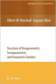 Life Distributions: Structure of Nonparametric, Semiparametric, and Parametric Families - Albert W. Marshall, Ingram Olkin