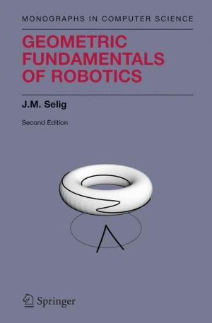 Geometric Fundamentals of Robotics - J.M. Selig