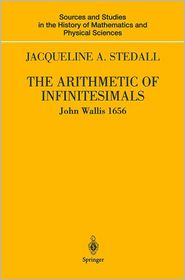 The Arithmetic of Infinitesimals: John Wallis 1656 - John Wallis, Jacqueline A. Stedall (Introduction)