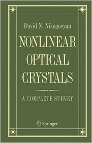 Nonlinear Optical Crystals: A Complete Survey - David N. Nikogosyan