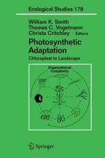 Photosynthetic Adaptation - William K Smith (editor), Thomas C. Vogelmann (editor), Christa Critchley (editor)