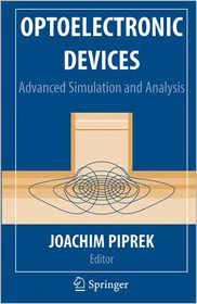 Optoelectronic Devices: Advanced Simulation and Analysis - Joachim Piprek (Editor)