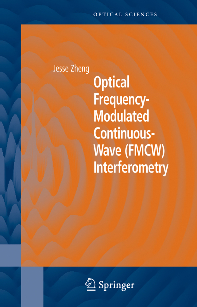 Optical Frequency-Modulated Continuous-Wave (FMCW) Interferometry als Buch von Jesse Zheng - Springer