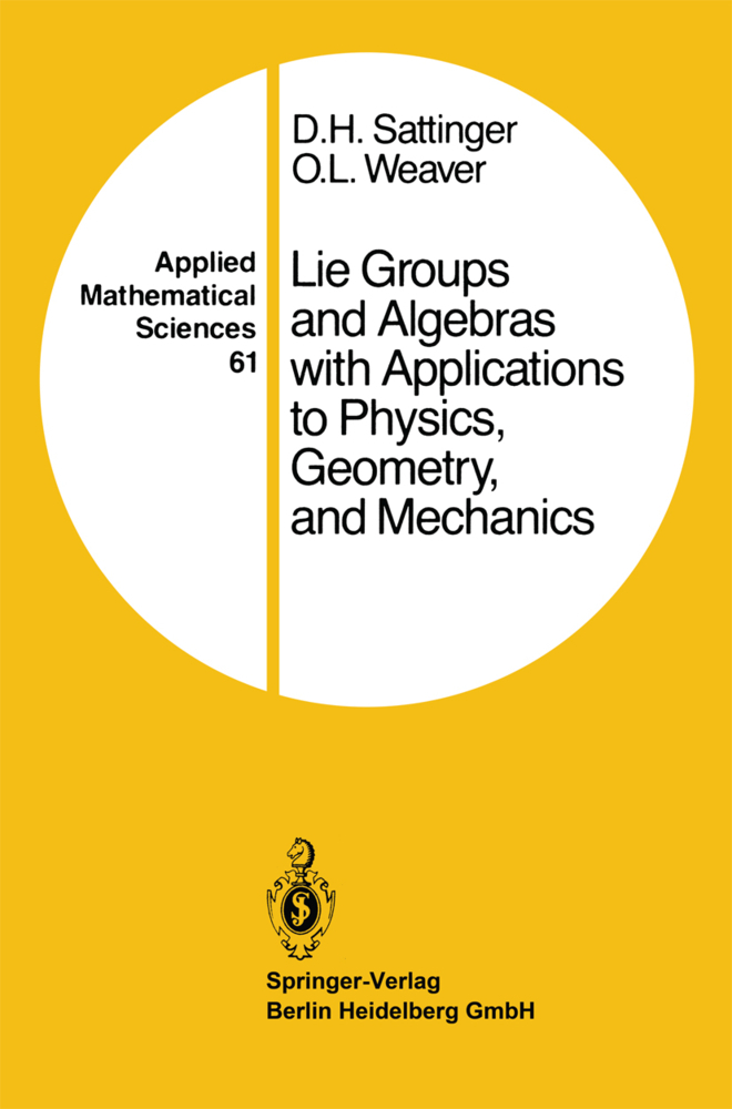 Lie Groups and Algebras with Applications to Physics, Geometry, and Mechanics als Buch von D. H. Sattinger, O. L. Weaver - Springer