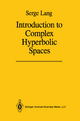 Introduction to Complex Hyperbolic Spaces - Serge Lang