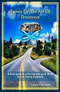 Secrets of the Art of Persistence
