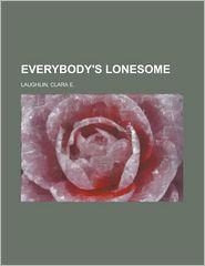Everybody's Lonesome - Clara E. Laughlin