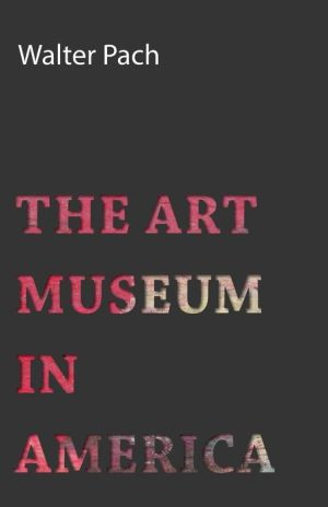The Art Museum in America