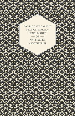 Passages from the French Italian Note-Books of Nathaniel Hawthorne - Hawthorne, Nathaniel