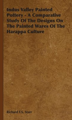 Indus Valley Painted Pottery - A Comparative Study Of The Designs On The Painted Wares Of The Harappa Culture - Starr, Richard F. S.