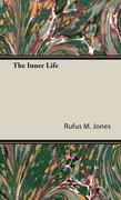 Jones, Rufus M.: The Inner Life