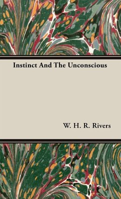 Instinct And The Unconscious - Rivers, W. H. R.
