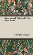 Santayana, George: Character And Opinion In The United States