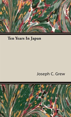 Ten Years in Japan - Grew, Joseph C.