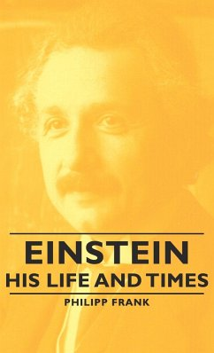 Einstein - His Life and Times - Frank, Philipp