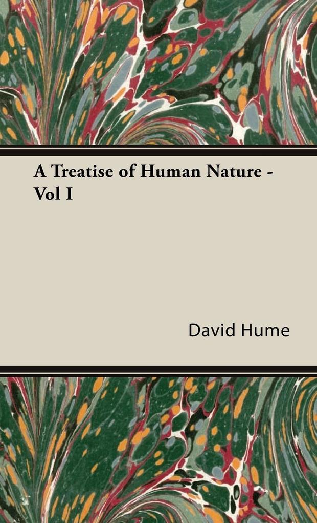A Treatise of Human Nature - Vol I als Buch von David Hume - David Hume