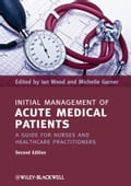 Initial Management of Acute Medical Patients - Ian Wood, Michelle Garner