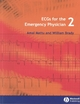 ECGs for the Emergency Physician 2 - Amal Mattu; William J. Brady