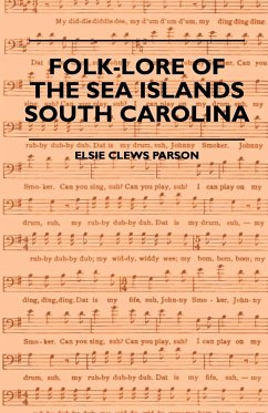 Folk-Lore of the Sea Islands - South Carolina - Parson, Elsie Clews Spencer, J.