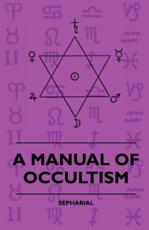 A Manual of Occultism - Sepharial