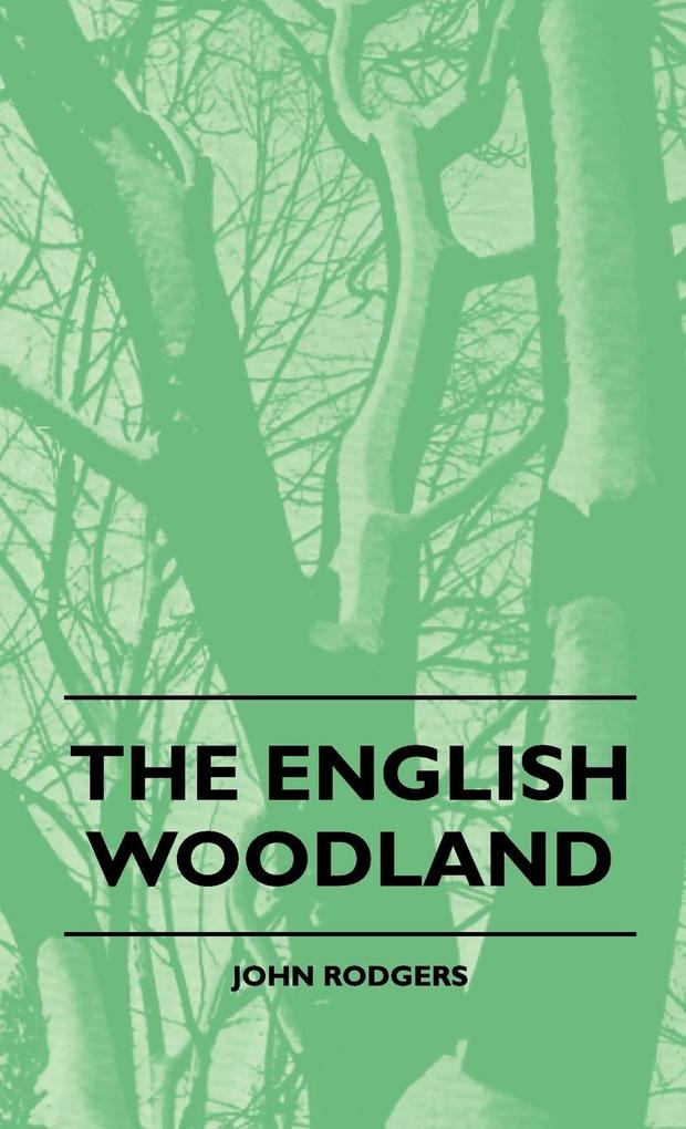 The English Woodland als Buch von John Rodgers - Obscure Press