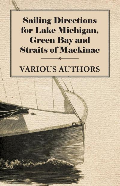 Sailing Directions for Lake Michigan, Green Bay and Straits of Mackinac - Various