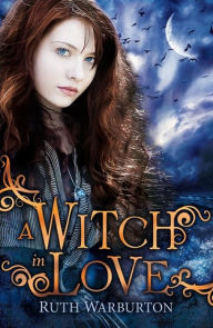 A Witch in Love - Ruth Warburton