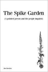 The Spike Garden - Jim Hawkins