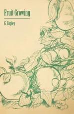 Fruit Growing - G Copley