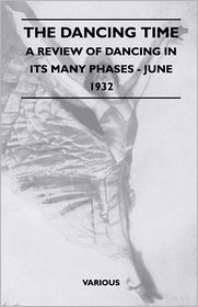 The Dancing Time - A Review of Dancing in Its Many Phases - June 1932