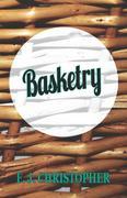 Christopher, F. J.: Basketry
